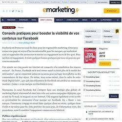 Conseils pratiques pour booster la visibilité de vos contenus sur Facebook - Jean-Philippe Baert - , Marketing direct, Marketing relationnel