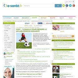 Foot : 7 conseils pour prendre le ballon rond du bon côté, e-sante.fr