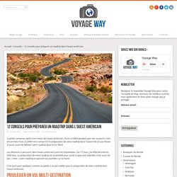 12 conseils pour préparer un roadtrip dans l'ouest américain