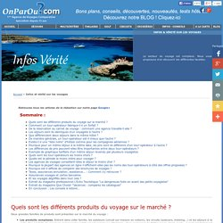 Les conseils de OnParOu.com votre agence de tourisme professionnelle : Infos et vérité sur les voyages
