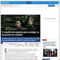 9 conseils anti-espions pour protéger sa vie privée sur Internet