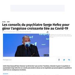 Les conseils du psychiatre Serge Hefez pour gérer l'angoisse croissante liée au Covid-19