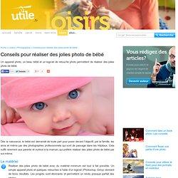 Conseils pour réaliser des jolies photo de bébé