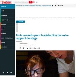 Trois conseils pour la rédaction de votre rapport de stage - Letudiant.fr