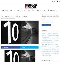 10 conseils pour rédiger un billet - Mondoblog