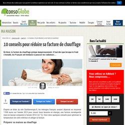 10 conseils pour réduire sa facture de chauffage / Consoglobe