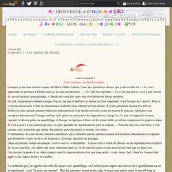 Conseils 3 - Les reports de dessin - ❥ヅ O'ea CALINAUD
