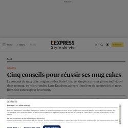 Cinq conseils pour réussir ses mug cakes