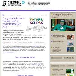 Cinq conseils pour réussir votre communication RSE - Sircome