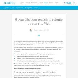 5 conseils pour réussir la refonte de son site Web