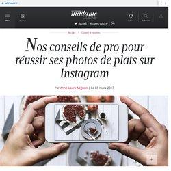 Nos conseils de pro pour réussir ses photos de plats sur Instagram - Cuisine / Madame Figaro
