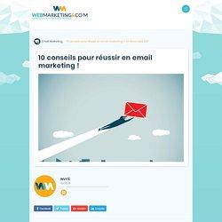 ▷ 10 conseils pour réussir en email marketing