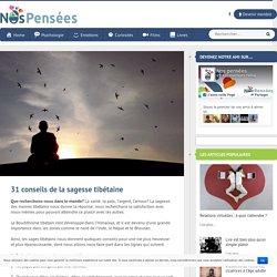 31 conseils de la sagesse tibétaine - Nos Pensées