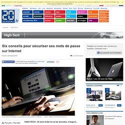 Six conseils pour sécuriser ses mots de passe sur Internet