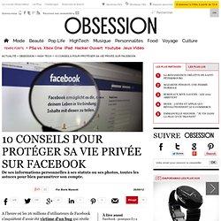 10 conseils pour protéger sa vie privée sur Facebook