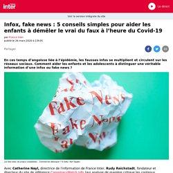 Infox, fake news : 5 conseils simples pour aider les enfants à démêler le vrai du faux à l'heure du Covid-19