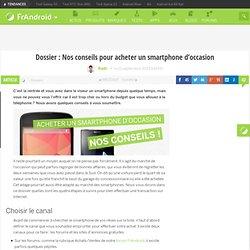 Dossier : Nos conseils pour acheter un smartphone d'occasion