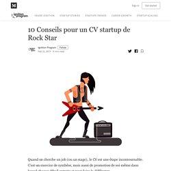 10 Conseils pour un CV startup de Rock Star - Ignition Program - Medium