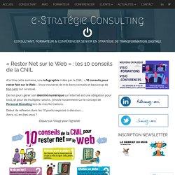 «Rester Net sur le Web» : les 10 conseils de la CNIL – e-Stratégie Consulting