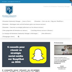 6 conseils pour réussir sa stratégie social-média sur SnapChat en2016