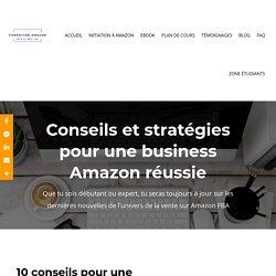 Conseils et Stratégies Pour Devenir un Vendeur Amazon Prospère
