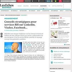 Conseils stratégiques pour services RH sur Linkedin, Viadeo, Facebook...