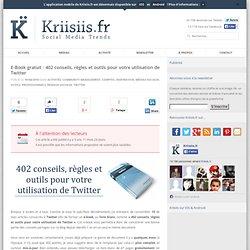 E-Book gratuit : 402 conseils, règles et outils pour votre utilisation de Twitter