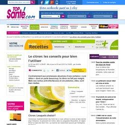 Le citron: les conseils pour bien l'utiliser