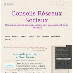 7 conseils pour bien utiliser Twitter « Conseils Réseaux Sociaux