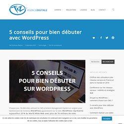 5 conseils pour bien débuter avec WordPress