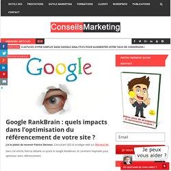 Google RankBrain : quels impacts dans l'optimisation du référencement de votre site ? - ConseilsMarketing.fr