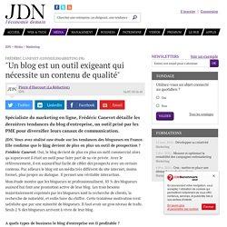 """Frédéric Canevet (Conseilsmarketing.fr):""""Un blog est un outil exigeant qui nécessite uncontenu dequalité"""""""