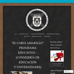 """""""EL CABLE AMARILLO"""" PROGRAMA EDUCATIVO – (CONSEJERÍA DE EDUCACIÓN Y UNIVERSIDADES)"""