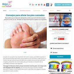 Consejos para aliviar los pies cansados - Mejor con Salud