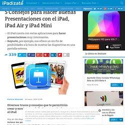 5 Consejos para Hacer Buenas Presentaciones con el iPad y iPad Mini
