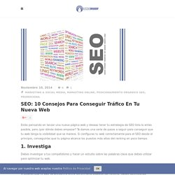SEO: 10 consejos para conseguir tráfico en tu nueva web