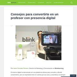 Consejos para convertirte en un profesor con presencia digital – Blink EdTech