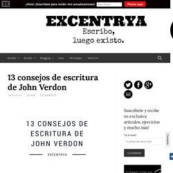 13 consejos de escritura de John Verdon - Excentrya