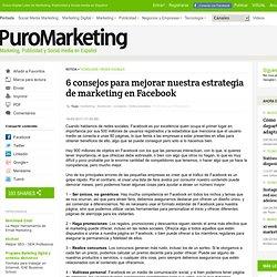 6 consejos para mejorar nuestra estrategia de marketing en Facebook