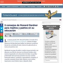 5 consejos de Howard Gardner para madres y padres en su educación