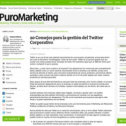 20 Consejos para la gestion del Twitter Corporativo