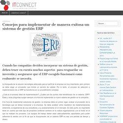 Consejos para implementar de manera exitosa un sistema de gestión ERP