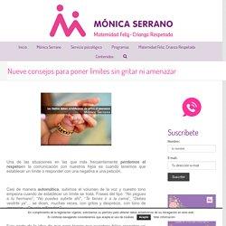 Nueve consejos para poner límites sin gritar ni amenazar – Mónica Serrano