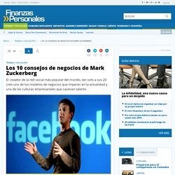 Los 10 consejos de negocios de Mark Zuckerberg