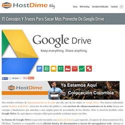 15 Consejos Y Trucos Para Sacar Más Provecho De Google Drive