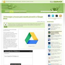 15 Consejos y trucos para sacarle provecho a Google Drive
