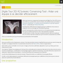 Blog » [Agile Tour 2014] Systemic Consensing Tool : Aider une équipe à se decider efficacement.