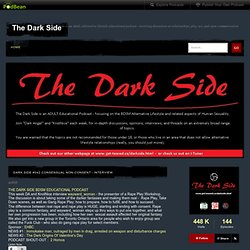 The Dark Side » Blog Archive » DARK SIDE #042 Consensual Non-Consent - Interview