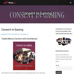 Consent in Gaming - Monte Cook Games