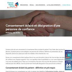 Consentement libre et éclairé du patient (définition) - Désignation personne de confiance